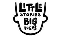 Little Stories Big Ideas